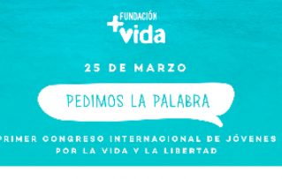Estuvimos en el Congreso de la fundación +Vida: «Pedimos la Palabra» (Madrid)